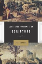 Collected Writings on Scripture, DA Carson